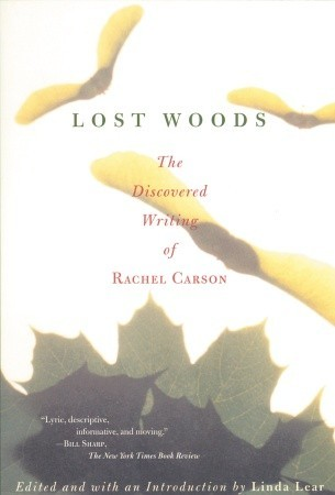 BOOK JACKET: Lost Woods: The Discovered Writing of Rachel Carson