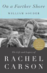 BOOK JACKET:On a Farther Shore: The Life and Legacy of Rachel Carson