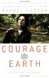 BOOK JACKET:Courage for the Earth: Writers, Scientists, and Activists Celebrate the Life and Writing ofRachel Carson