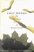 BOOK JACKET:Lost Woods: The Discovered Writing of Rachel Carson